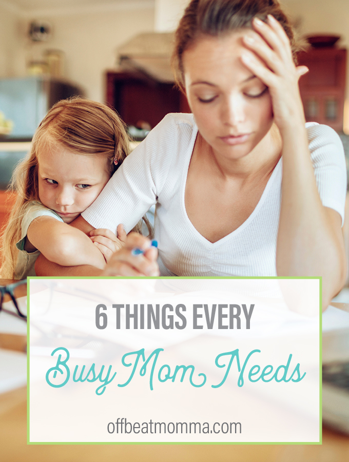 6 things every busy mom needs